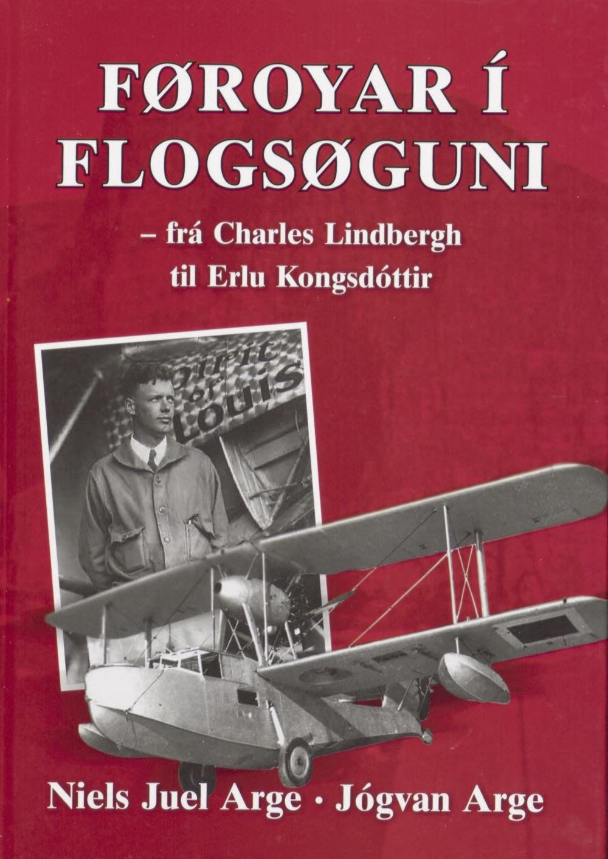 Føroyar í Flogsøguni - frá Charles Lindbergh til Erlu Kongsdóttir